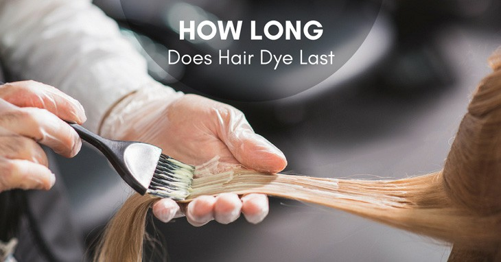 how long does hair dye last