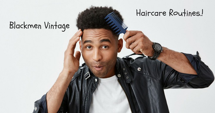 blackmen vintage haircare routines